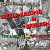 Sizzla Kalonji & Bredren - The Early Years In Roots - 1995 - 2002 - Part 2 (mix by BMC)