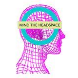 Mind the HeadSpace ep. 5 Champagne Shotgun