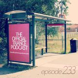 The Official Trance Podcast - Episode 233