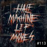Half Machine Lip Moves #113: 1/26/2020