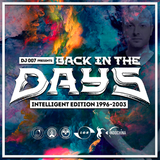 DJ 007 - BACK IN THE DAYS (INTELLIGENT EDITION 1996-2003)