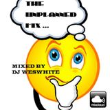 Dj WesWhite - The Unplanned Mix (Out Of The Blue Old Skool Mix)