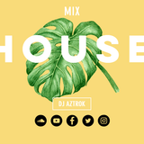 Mix House Dance-DJ AZTROK