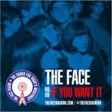The Face #09: If You Want It 24 August 2014
