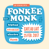 Fonkee Monk at Café Au Lait - 25 February 2017