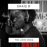 Shaq D 'The Love Shaq' / Mi-Soul Radio / Tue 12am - 2am / 04-04-2017