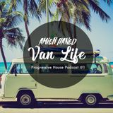 Van Life Progressive House Podcast #1 by Amier Haned