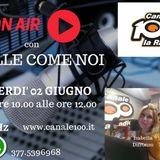 Parte 2 - QUELLE COME NOI (Radio Canale 100) - Venerdì 2 giugno 2017