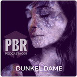 Dunkel Dame @ Pandora Box Podcast #009 by Pandora Box Records