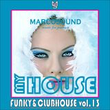 """MY HOUSE"" - FUNKY&CLUBHOUSE vol.13 - 21 january 2K19"