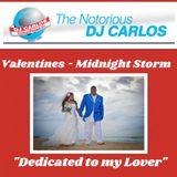 Notorious DJ Carlos - Valentines Midnight Storm