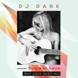 Dj Dark - Summer Love (May 2015 Deep Mix) | FREE DOWNLOAD + Tracklist link in description