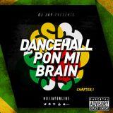 DANCEHALL PON MI BRAIN (DIRTY) (CHAPTER 1)