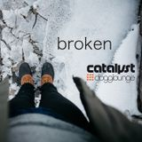 catalyst: broken