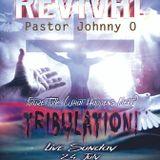 Revival with Pastor Johnny O Future Talk. What Happens Next TRIBULATION! 7-24-16