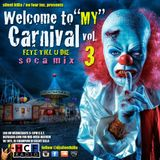 "SILENT KILLA PRESENTS -WELCOME TO ""MY"" CARNIVAL- VOL 3. FETE TILL U DIE"