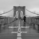 CHILLOUT PROJECT 2 (mixed by dj ienz)