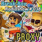 BREAK-BOX Radioshow # 38 mixed by PrOxY