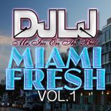 DJ LJ Presents Miami Fresh Vol.1