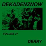 DEKADENZNOW VOLUME 27 by DERRY