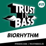 Trust In Bass Podcast 25 - Biorhythm