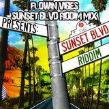 FLOWIN VIBES - SUNSET BOULEVARD RIDDIM MIX
