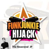 FunkJunkie Hijack Show 'The Rev JP' 8th September 2016