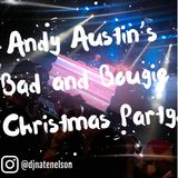 Andy Austin's Bad and Bougie Xmas Party - LIVE from Canton Hall