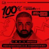 @MrSmoothEMT - 100% Drake: Heartbreak Drake   #100PercentMix