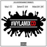 #WYLA MIX CD mixed by @DJ_Jukess, @DJ_SkWyla & @BigTWyla