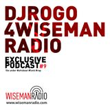 DJ ROGO 4 WISEMAN RADIO | exclusive podcast #9