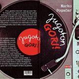 Jugoton gori! ( glazbeni dnevnik ) by Marko Pogačar