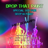 DrOp ThAt PaInT - Deep In Paint Special Mix