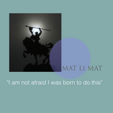 "MAT Le MAT ""I am not afraid, I was born to do this"" Agosto 2017 BOCETOS"