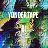 Yondertape #81