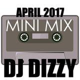 DJ Dizzy - Minimix: April 2017