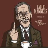 Matty James & Djuro | Table Manners #020 [Reupload]