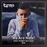 That Funky Mixtape 26 - Guest Mix - We Are Nuts!