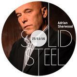 Solid Steel Radio Show 25/11/2016 Hour 2 - Adrian Sherwood