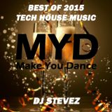 MYD YEAR MIX 2015 - The Best Tech House Music by DJ Stevez