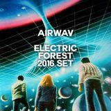 AIRWAV - ELECTRIC FOREST 2016 SET
