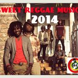 SWEET REGGAE MUSIC 2014