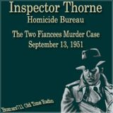 Inspector Thorne - The Two Fiancees Murder Case (Aired September 13, 1951)
