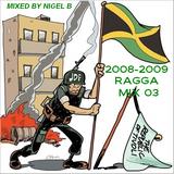 NIGEL B (2008 - 2009 RAGGA 03)