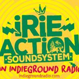 ''Irie Action Sound System Reggae Sessions'' / Radio Show Volume 05 Hosted By: Indieground Web Radio