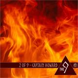 The 9 - 2 of 9 - Captain Howard