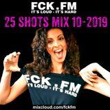 FCK.FM 25 Shots 10-2019