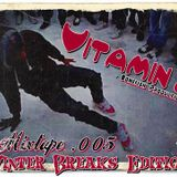 Vitamin J - Mixtape .005 (Winter Breaks Edition)