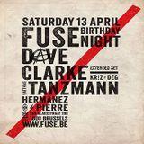 Dave Clarke @ Fuse Birthday Night (19 Years) - Fuse Club Brüssel - 13.04.2013