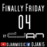 Finally Friday by DJan [Episode 04]